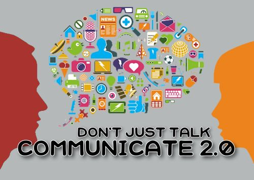 Don't just Talk – Communicate 2.0